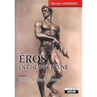 Eros en chemise brune, Tome 1 : La face cachée du nazisme