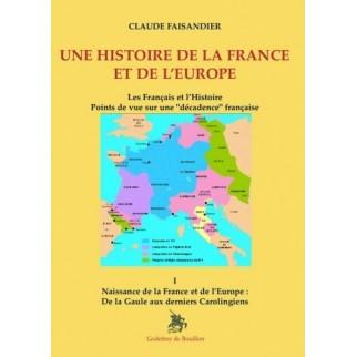 Une histoire de la France et de l'Europe - De la Gaule aux derniers Carolingiens