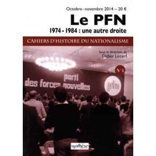 Le PFN 1974-1984 : une autre droite (Cahiers d'Histoire du nationalisme n°4)
