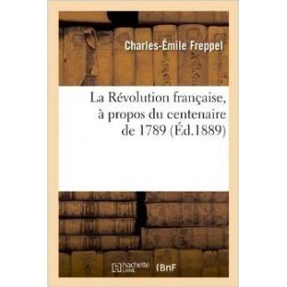 La Révolution française, à propos du centenaire de 1789