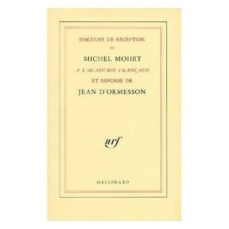 Discours de réception de Michel Mohrt à l'Académie française et réponse de Jean d'Ormesson