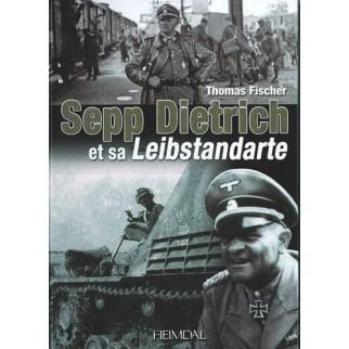 Sepp Dietrich et sa Leibstandarte