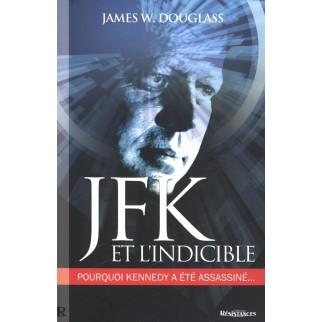 JFK et l'indicible - Pourquoi Kennedy a été assassiné...