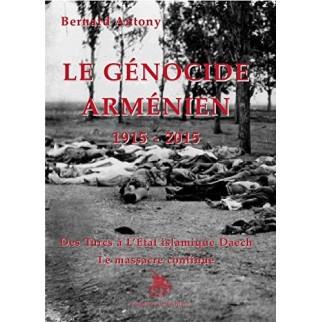Le génocide arménien 1915-2015 - Des Turcs à l'Etat islamique Daech le massacre continue