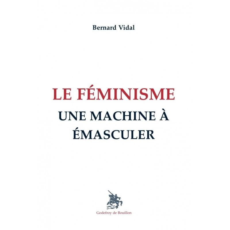 Le féminisme, une machine à émasculer