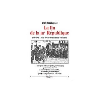 La fin de la IIIe République - 1939-1945 : Mon devoir de mémoire vol. 1