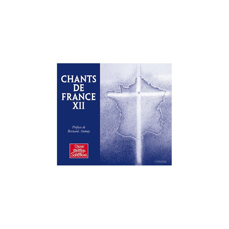 Chants de France XII - Choeur Montjoie SaintDenis