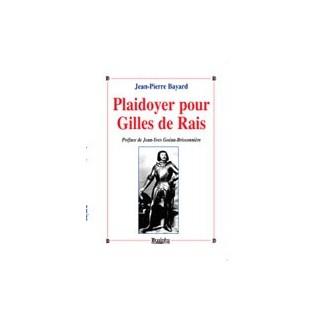 Plaidoyer pour Gilles de Rais - Maréchal de France 1404-1440