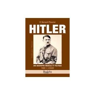 Hitler, une biographe médicale et politique, tome 1 : L'essor