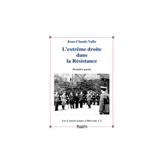 L'Extrême-droite dans la résistance (Volume 1)