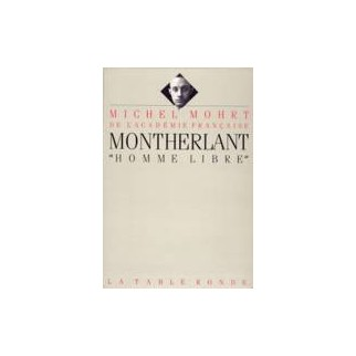"""Montherlant, """"homme libre"""""""