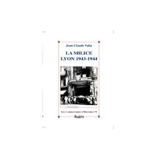 La Milice. Lyon 1943-1944