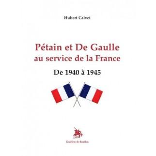 Pétain et De Gaulle au service de la France