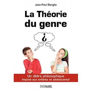 La Théorie du genre - Un délire philosophique imposé aux enfants et adolescents !
