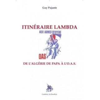 Itinéraire Lambda - De l'Algérie de papa à l'OAS