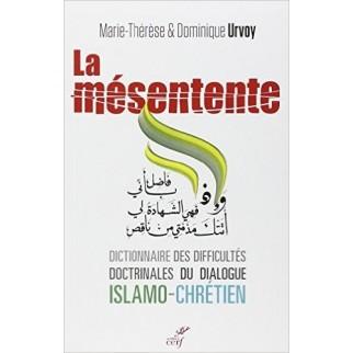 La mésentente - Dictionnaire des difficultés doctrinales du dialogue islamo-chrétien