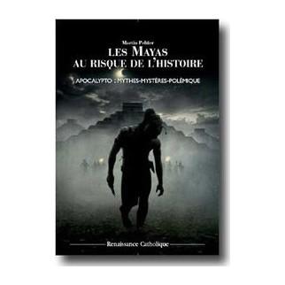 Les Mayas au risque de l'histoire