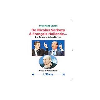 De Nicolas Sarkozy à François Hollande... La France à la dérive