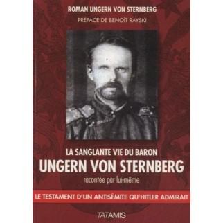 La sanglante vie du Baron Ungern Von Sternberg