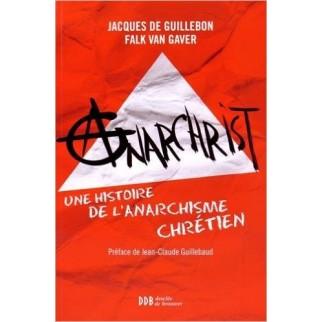 Anarchrist une histoire de l'anarchisme chrétien