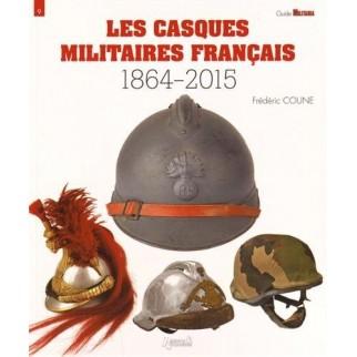 Les casques militaires français 1864 - 2015
