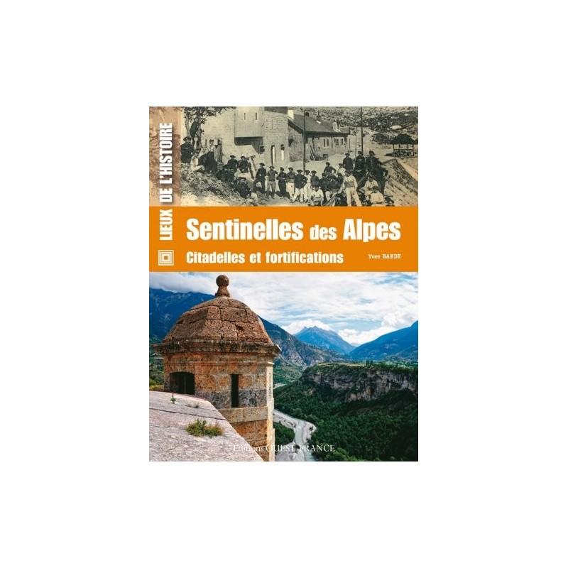 Sentinelles des Alpes : Citadelles et fortifications