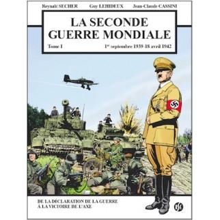 La seconde Guerre mondiale, Tome 1 : 1939-1942