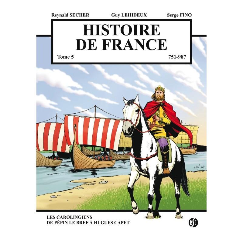 Histoire de France, Tome 5 : De 751 à 987