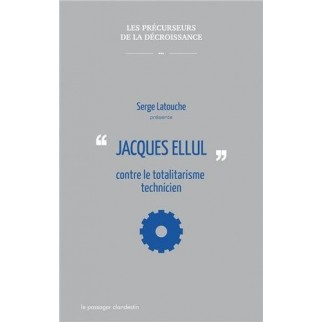 """Jacques Ellul"" contre le totalitarisme technicien"