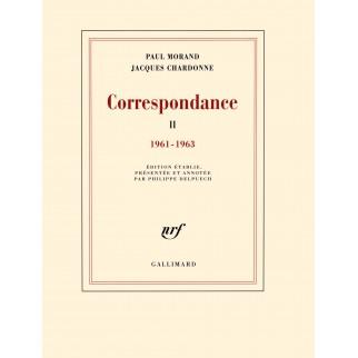Paul Morand - Jacques Chardonne : Correspondance 1961-1963