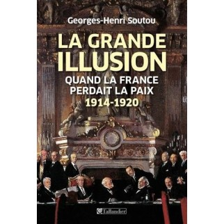La Grande Illusion quand le France perdait 1914 - 1920