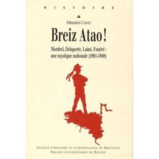 Breiz Atao  Mordrel, Delaporte, Lainé, Fouéré  une mystique nationale