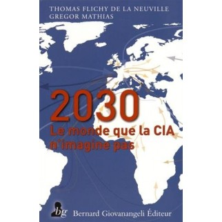2030 : Le monde que la CIA n'imagine pas