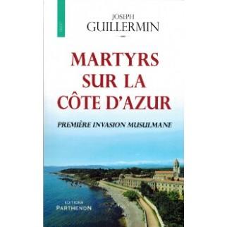 Martyrs sur la Côte d'Azur première invasion musulmane