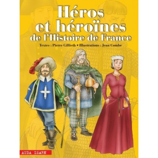 Héros et héroines de l'Histoire de France