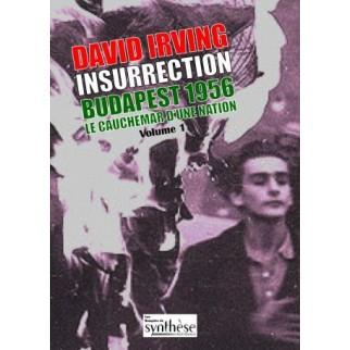 Insurrection Budapest 1956, Le cauchemar d'une nation, volume 1