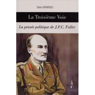 La Troisième Voie : la pensée politique de J. F. C. Fuller