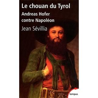 Le chouan du Tyrol, Andreas Hofer contre Napoléon