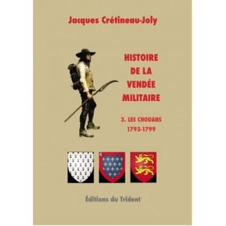 Histoire de la Vendée militaire - Tome III - La cause des Blancs