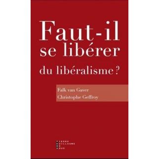Faut-il se libérer du libéralisme ?