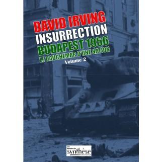 Insurrection Budapest 1956, Le cauchemar d'une nation, volume 2
