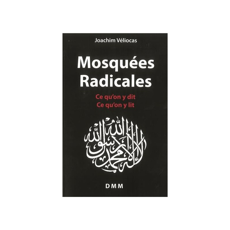 Mosquées Radicales - Ce qu´on y dit - Ce qu´on y lit