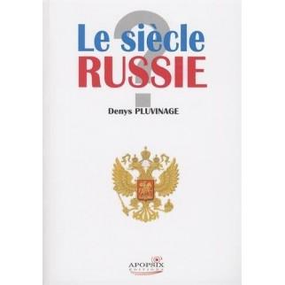 Le siècle Russie ?