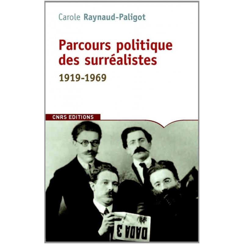 Parcours politique des surréalistes 1919-1969