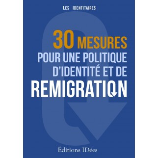 30 mesures pour une politique d'identité et de remigration
