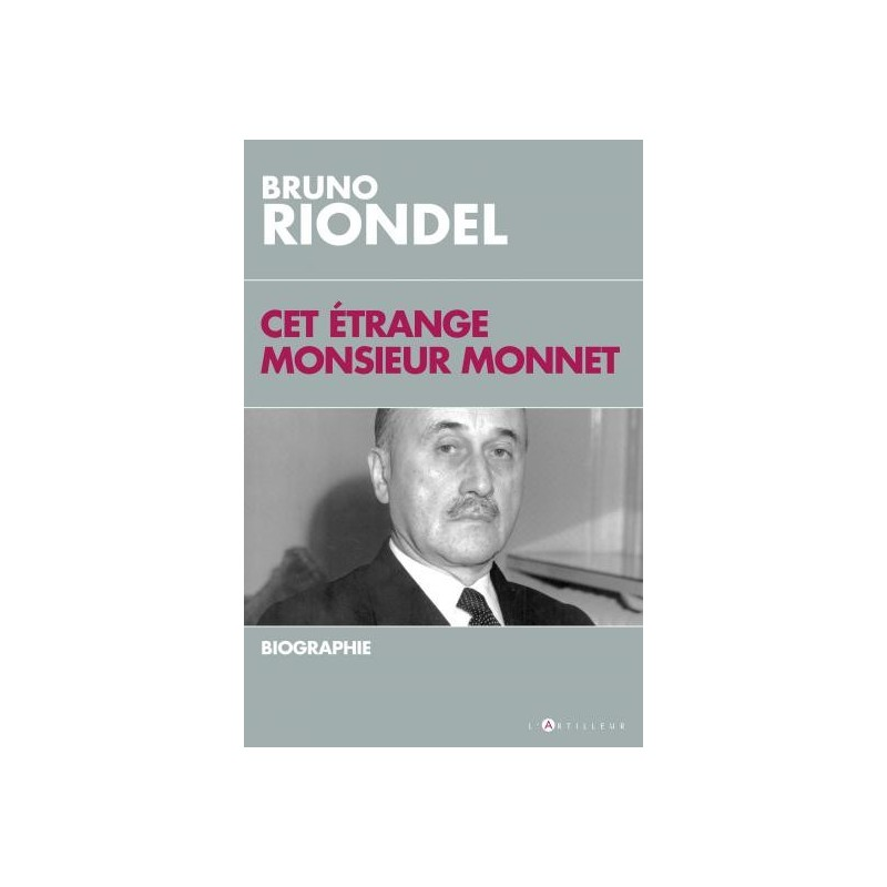 Cet étrange monsieur Monnet