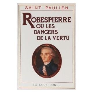 Robespierre ou Les dangers de la vertu, 1789-1799