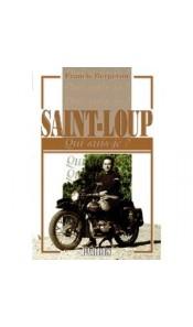 """""""Qui suis-je ?"""" Saint-Loup"""
