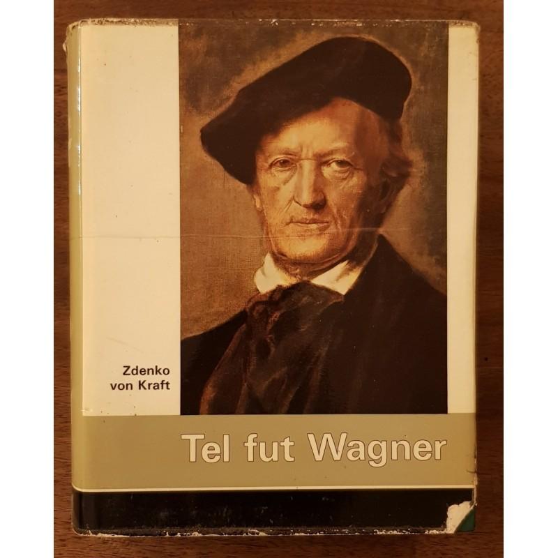 tel fut Wagner