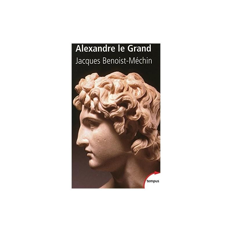 Alexandre le Grand - Ou le rêve dépassé
